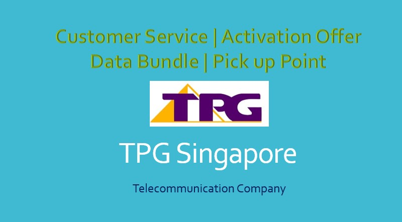 TPG Singapore Customer Care Number, Email, Online Service & Offers